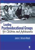 Leading Psychoeducational Groups for Children and Adolescents, DeLucia-Waack, Janice L., 1412914019