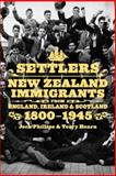 Settlers : New Zealand Immigrants from England, Ireland and Scotland, 1800-1945, Hearn, Terry and Phillips, Jock, 1869404017