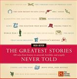 The Greatest Stories Never Told, Richard Beyer and Rick Beyer, 0060014016
