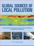 Global Sources of Local Pollution : An Assessment of Long-Range Transport of Key Air Pollutants to and from the United States, Committee on the Significance of International Transport of Air Pollutants and National Research Council, 0309144019