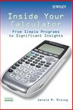 Inside Your Calculator : From Simple Programs to Significant Insights, Rising, Gerald R., 0470114010