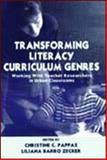Transforming Literacy Curriculum Genres : Working with Teacher Researchers in Urban Classrooms, Pappas, Christine C. and Zecker, Lilliana Barro, 0805824014