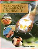 Fundamentals of Ornamental Fish Health, , 0813814014