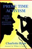 Prime Time Activism, Charlotte Ryan, 0896084019