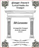 Giuseppe Concone's Lyrical Studies for Trumpet : 50 Lessons, , 0985634014