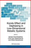Kondo Effect and Dephasing in Low-Dimensional Metallic Systems : Proceedings of the NATO Advanced Research Workshop on Size Dependent Magnetic Scattering Pecs, Hungary 29 May - 1 June 2000, , 140200401X