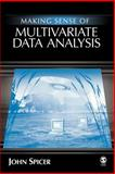 Making Sense of Multivariate Data Analysis : An Intuitive Approach, John Spicer, 1412904013