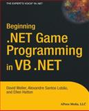 Beginning . NET Game Programming in VB . NET, Weller, David and Lobao, Alexandre Santos, 1590594010