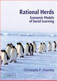 Rational Herds : Economic Models of Social Learning, Chamley, Christophe P., 052182401X
