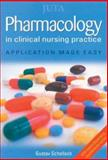 Pharmacology in Clinical Nursing Practice : Application Made Easy, Schellack, Gustav, 0702164011
