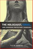 The Holocaust, Israel and Canadian Protestant Churches, Genizi, Haim, 0773524010