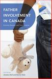 Father Involvement in Canada : Diversity, Renewal, and Transformation, , 0774824018