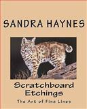 Scratchboard Etchings, Sandra Haynes, 1453654011