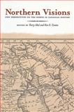 Northern Visions : New Perspectives on the North in Canadian History, Abel, Kerry and Coates, Ken S., 1551114011