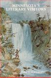 Minnesota's Literary Visitors, John T. Flanagan, 1880654016