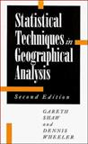 Statistical Techniques in Geographical Analysis, Shaw, Gareth and Wheeler, Dennis, 0470234024