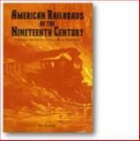American Railroads of the Nineteenth Century, Jim Harter, 0896724026
