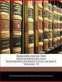 Abhandlungen Der Senckenbergischen Naturforschenden Gesellschaft, Volume 13, , 1144044022