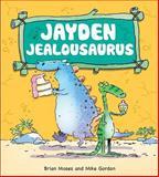 Jayden Jealousaurus, Brian Moses, 1438004028