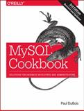MySQL Cookbook : Solutions for Database Developers and Administrators, DuBois, Paul, 1449374026