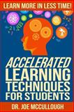 Accelerated Learning Techniques for Students, Joe McCullough, 1497344026