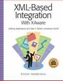 Xml-Based Integration with XAware, Kirstan Vandersluis, 1931644020