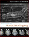 Foundational Issues of Human Brain Mapping, Hanson, Stephen José, 0262014025