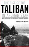 The Rise of the Taliban in Afghanistan : Mass Mobilization, Civil War, and the Future of the Region, Neamatollah Nojumi, 0312294026