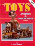 Toys Antique and Collectible, David Longest, 0891454020
