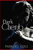 Dark Cherub, Parker J. Cole, 1449744028