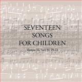 Seventeen Songs for Children, Theresa M. Sull M., 1466954027