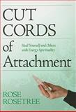 Cut Cords of Attachment, Rose Rosetree, 1935214020