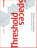 Threshold Spaces : Transitions in ArchitectureAnalysis and Design Tools, Boettger, Till, 3038214027