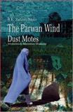 The Parwan Wind - Dust Motes, Zahrah Nasir, B. K., 0195474023