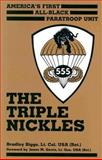 The Triple Nickles : America's First All-Black Paratroop Unit, Biggs, Bradley, 0208024026