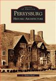 Perrysburg: Historic Architecture, C. Robert Boyd, 0738534021