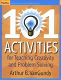 101 Activities for Teaching Creativity and Problem Solving 9780787974022