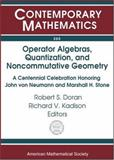 Operator Algebras, Quantization, and Noncommutative Geometry : A Centennial Celebration Honoring John Von Neumann and Marshall H. Stone, , 0821834029