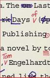 The Last Days of Publishing, Tom Engelhardt, 1558494022