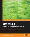 Spring 2. 5 Aspect Oriented Programming, Dessì, Massimiliano, 1847194028