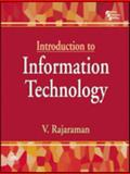 Introduction to Information Technology, Rajaraman, V., 8120324021