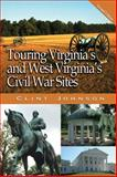 Touring Virginia's and West Virginia's Civil War Sites, Clint Johnson, 0895874024