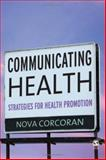 Communicating Health : Strategies for Health Promotion, , 1412924022