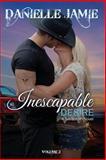 Inescapable Desire, Danielle Jamie, 1490904026