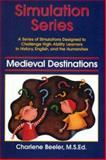 Simulation Series: Medieval Destinations, Charlene Beeler, 1882664027