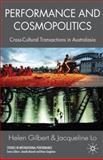 Performance and Cosmopolitics : Cross-Cultural Transactions in Australasia, Gilbert, Helen and Lo, Jacqueline, 023023402X