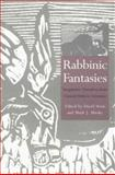 Rabbinic Fantasies : Imaginative Narratives from Classical Hebrew Literature, , 0300074026