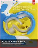 Digital Video with Adobe Creative Cloud 1st Edition