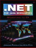 NET for Java Developers : Migrating to C#, Puvvala, Jawahar and Pota, Alok, 0672324024