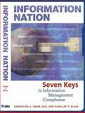 Information Nation : Seven Keys to Information Management Compliance, Kahn, Randolph and Blair, Barclay T., 0892584025